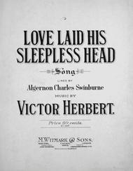 Love Laid His Sleepless Head. Song