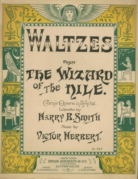 Waltzes From The Wizard of the Nile. Comic Opera in 3 Acts