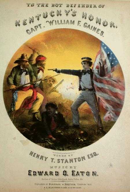 To the Boy Defender of Kentucky's Honor, Capt. Willialm F. Gaines