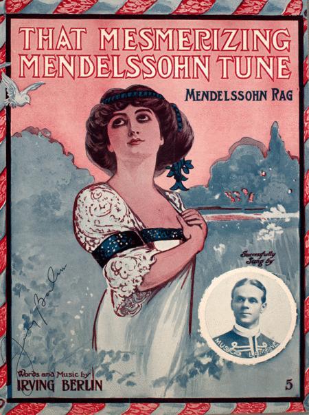 That Mesmerizing Mendelssohn Tune. Mendelssohn Rag