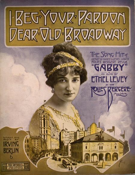 I Beg Your Pardon Dear Old Broadway