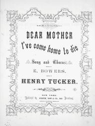 Dear Mother I've Come Home to Die. Song and Chorus