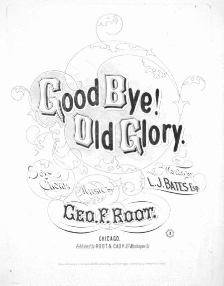 Good Bye! Old Glory! Song & Chorus