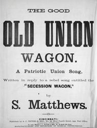 The Good Old Union Wagon. A Patriotic Union Song