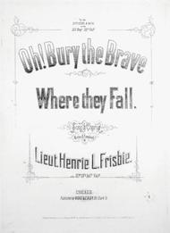 Oh! Bury the Brave Where They Fall. Song & Chorus