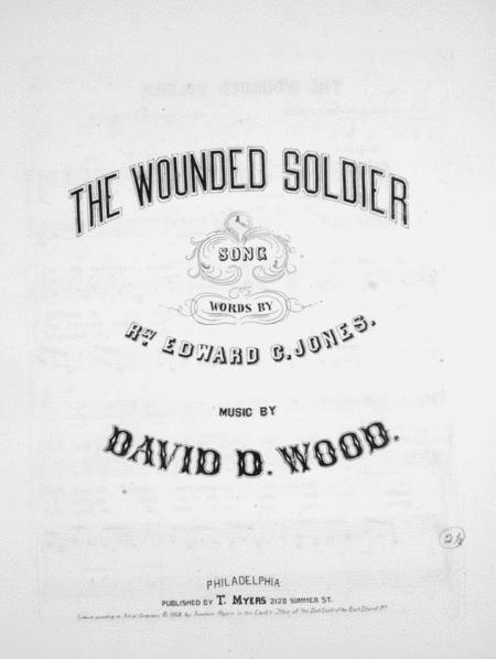 The Wounded Soldier. A Song