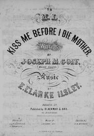 Kiss Me Before I Die Mother