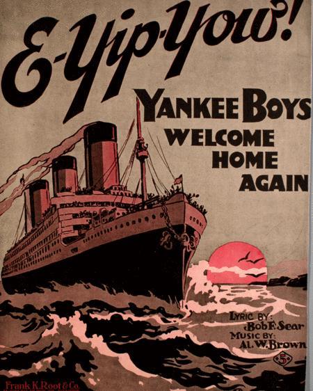E-Yip-Yow! Yankee Boys Welcome Home Again