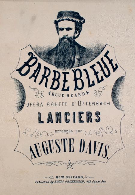 Barbe bleue (Bluebeard). Opera Bouffe D'Offenbach Lanciers