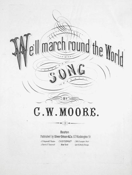 We'll March Round the World. Song