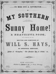 My Southern Sunny Home! A Beautiful Song