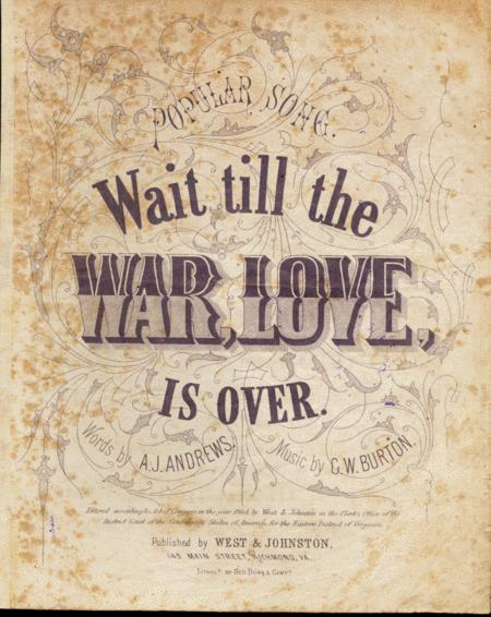Wait Till the War, Love, is Over