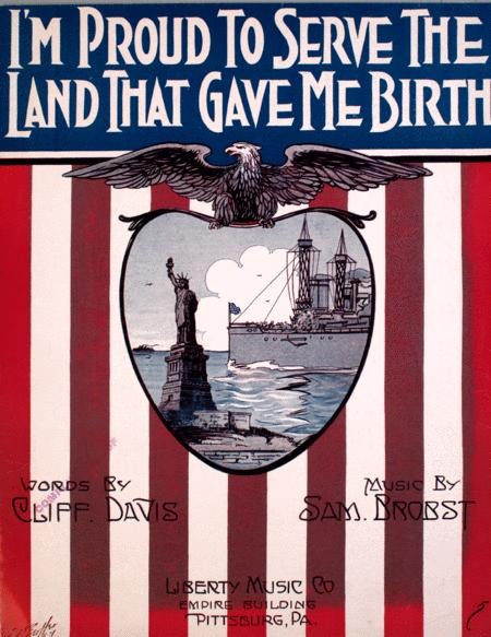 I'm Proud to Serve the Land That Gave Me Birth