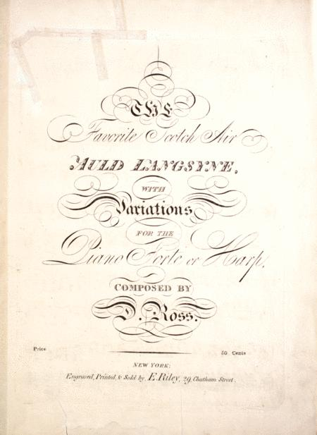 Favorite Scotch Air. Auld Langsyne, With Variations for the Piano Forte or Harp