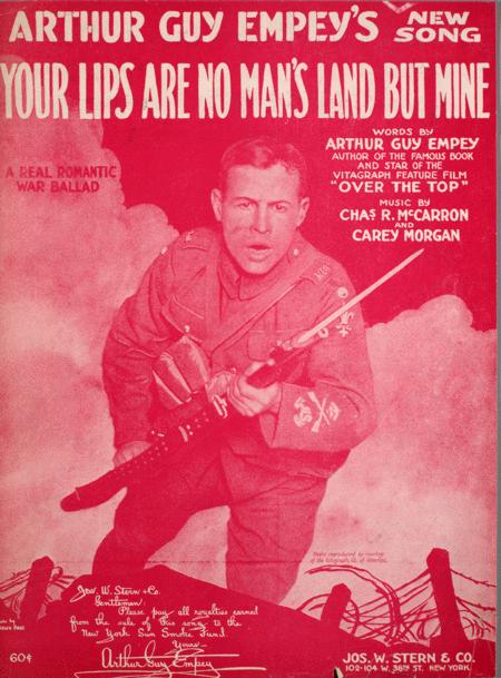 Arthur Guy Empey's New Song. Your Lips are No Man's Land But Mine. A Real Romantic War Ballad