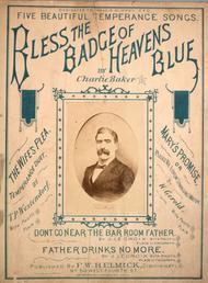 Five Beautiful Temperance Songs. Bless the Badge of Heavens Blue