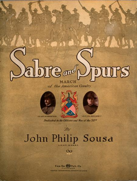 Sabre and Spurs. March of the American Cavalry