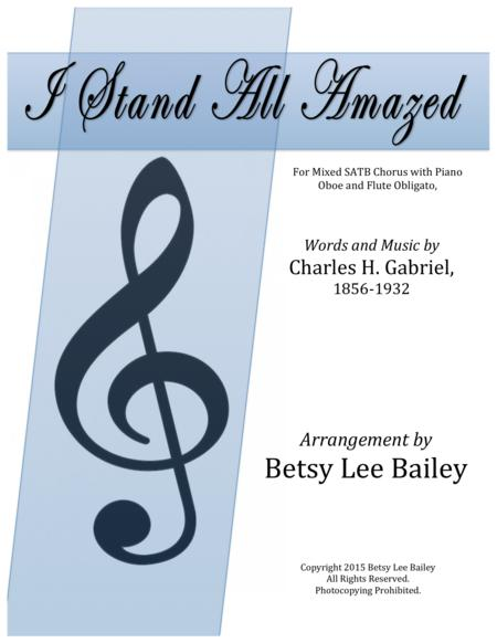 I Stand All Amazed, SATB and Piano with Flute and Oboe obligato (Two C Instruments)