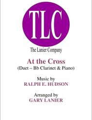 AT THE CROSS (Duet – Bb Clarinet and Piano/Score and Parts)