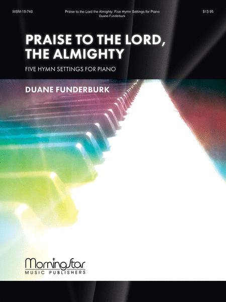 Praise to the Lord, the Almighty: Five Hymn Settings for Piano
