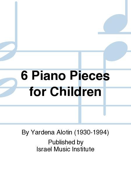 6 Piano Pieces for Children