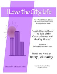 I Love the City Life for 2-Part Children's Chorus and Piano