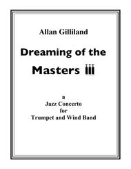Dreaming of the Masters III - A Jazz Concerto for Trumpet and Wind Band (Score and Parts)