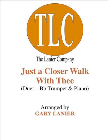 JUST A CLOSER WALK WITH THEE (Duet – Bb Trumpet and Piano/Score and Parts)