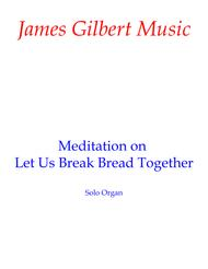 Meditation on Let Us Break Bread Together