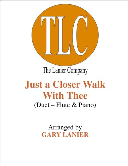 JUST A CLOSER WALK WITH THEE (Duet – Flute and Piano/Score and Parts)