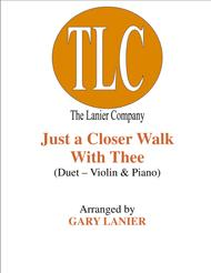 JUST A CLOSER WALK WITH THEE (Duet – Violin and Piano/Score and Parts)