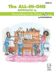 All in One Approach to Succeeding at the Piano Book 1A