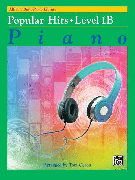 Alfred's Basic Piano Library -- Popular Hits, Book 1B