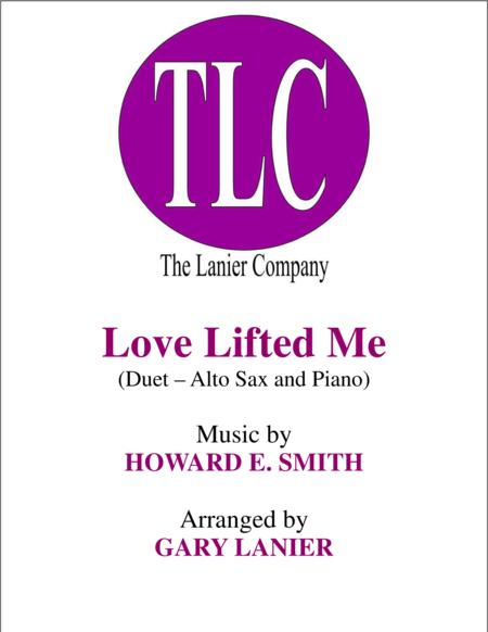 LOVE LIFTED ME (Duet – Alto Sax and Piano/Score and Parts)