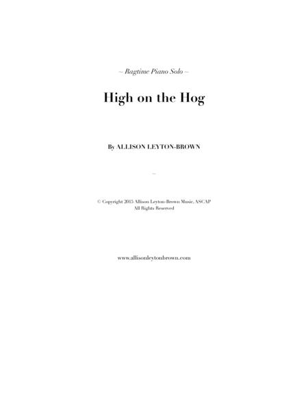 High on the Hog - a Ragtime Piano Solo - by Allison Leyton-Brown