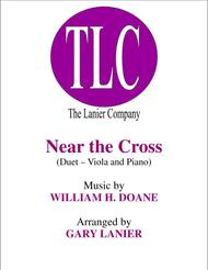 NEAR THE CROSS (Duet – Viola and Piano/Score and Parts)