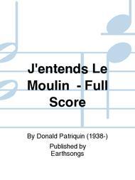 J'entends Le Moulin  - Full Score