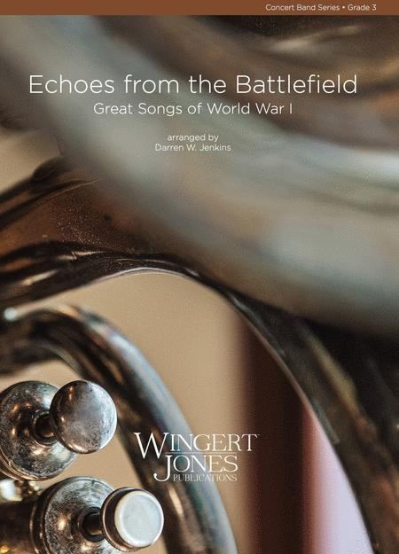 Echoes from the Battlefield: Great Songs of World War I