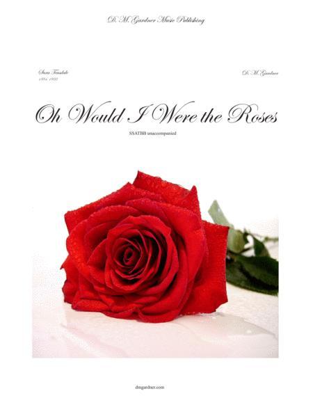 Oh Would I Were the Roses