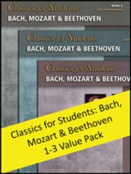 Classics for Students: Bach, Mozart & Beethoven 1-3 (Value Pack)