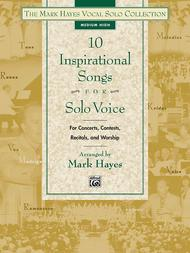 The Mark Hayes Vocal Solo Collection -- 10 Inspirational Songs for Solo Voice