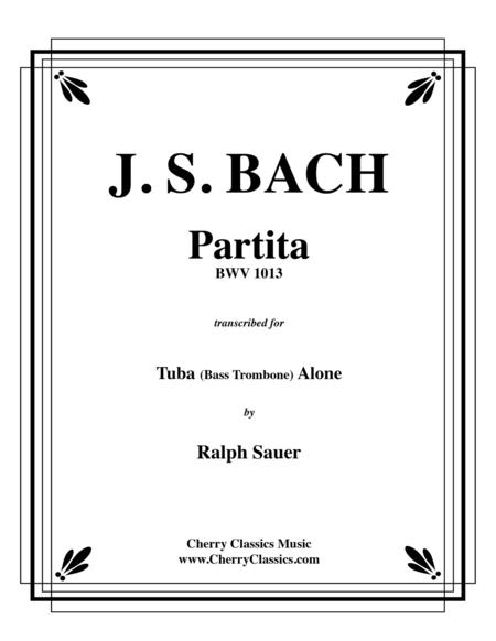Partita BWV 1013 for Tuba or Bass Trombone Alone