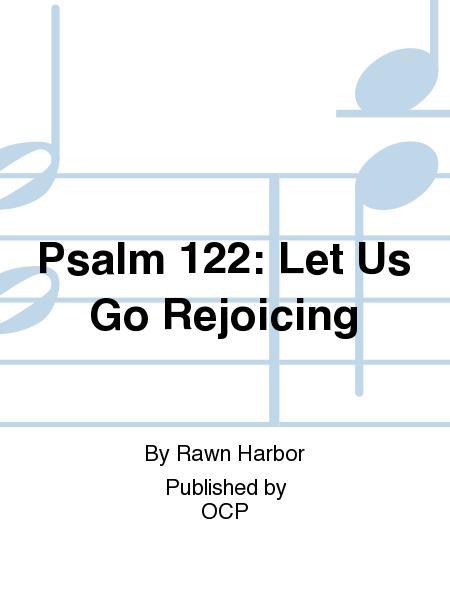 Psalm 122: Let Us Go Rejoicing