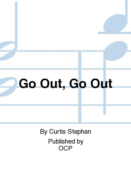 Go Out, Go Out