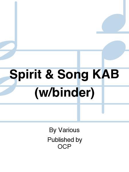 Spirit & Song KAB (w/binder)