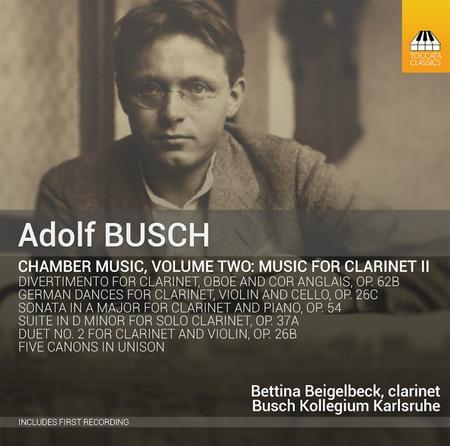 Adolf Busch: Chamber Music for Clarinet, Vol. 2