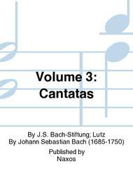 Volume 3: Cantatas