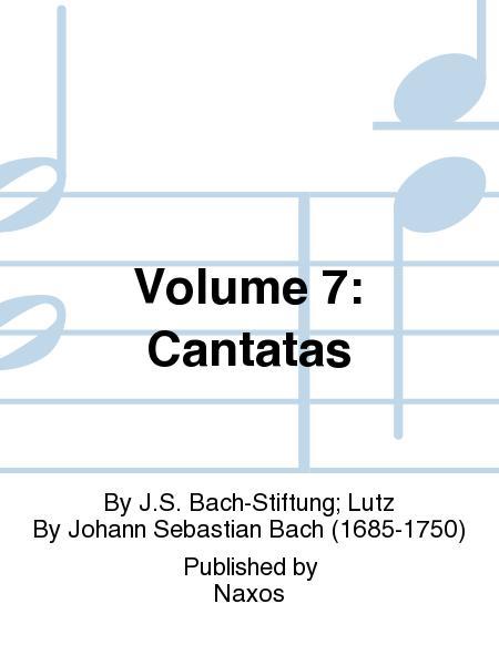 Volume 7: Cantatas