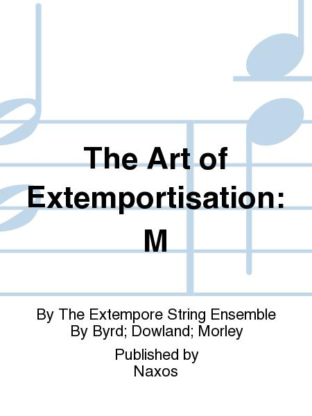 The Art of Extemportisation: M