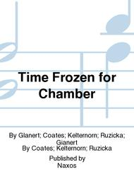 Time Frozen for Chamber